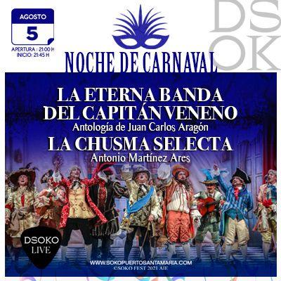 Carnaval: La Eterna Banda del Capitán Veneno y La Chusma Selecta en Soko Live Fest El Puerto
