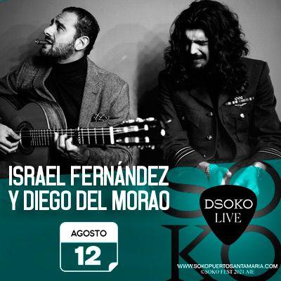 Concierto de ISRAEL FERNÁNDEZ Y DIEGO DEL MORAO en Soko Live Fest El Puerto