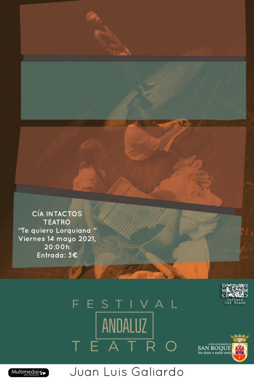Obra de teatro 'Te quiero Lorquiana. Retratos de mujer' - II Festival de Teatro Andaluz Juan Luis Galiardo